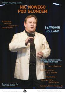 Sławomir Holland w programie literacko, satyryczno, kabaretowym NIC NOWEGO POD SŁOŃCEM @ Willa Niespodzianka