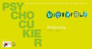 Cykl koncertów Mięty Pole / #1 / Psychocukier @ Mediateka
