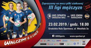 III liga piki siatkowej mężczyzn: UKS Sparta Grodzisk Mazowiecki - UKS Iskra Warszawa @ Grodziska Hala Sportowa