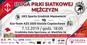 II Liga Mężczyzn: UKS Sparta Grodzisk Mazowiecki - Eco-Team AZS 2020 Stolzle Częstochowa @ Grodziska Hala Sportowa