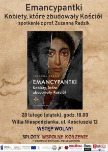 Emancypantki, kobiety, które zbudowały Kościół - spotkanie z Zuzanną Radzik - Willa Niespodzianka