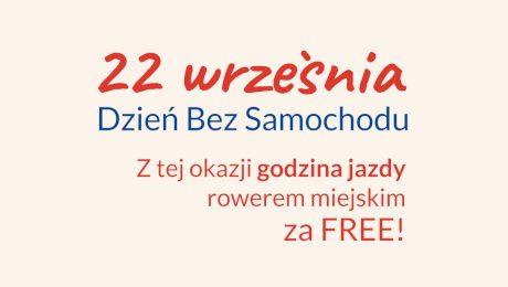 22 września Dzień Bez Samochodu Z tej okazji godzina jazdy rowerem miejskim za FREE!